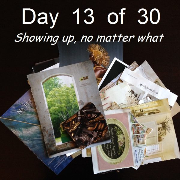 Day 13 – Showing up, no matter what