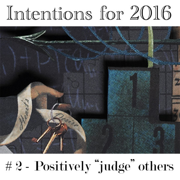 "Intention #2 – Positively ""judge"" others"
