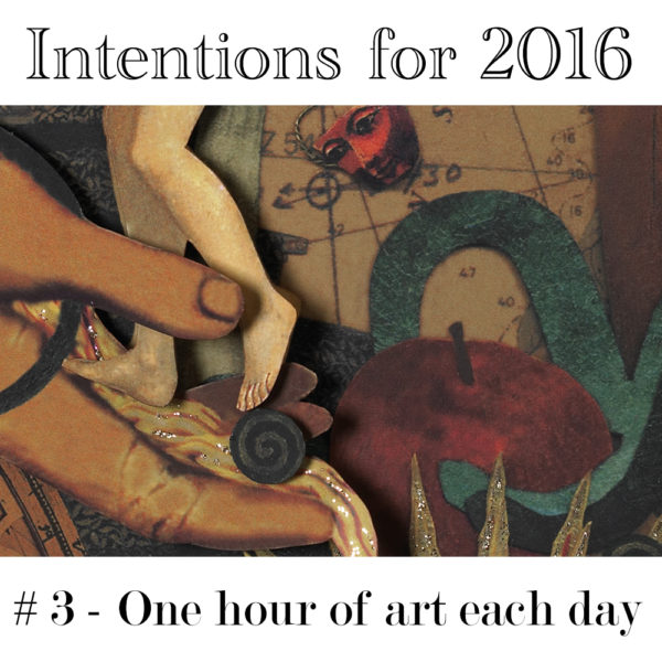 Intention #3 – One hour of art each day